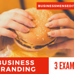 3 Top Examples of Business Branding You Cannot Miss