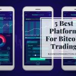 5 Best Platform For Bitcoin Trading You Should Know