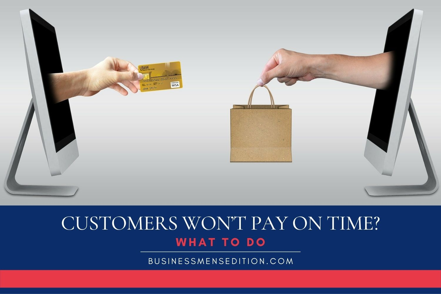 5 Tips on What to Do when Customers Won't Pay on Time