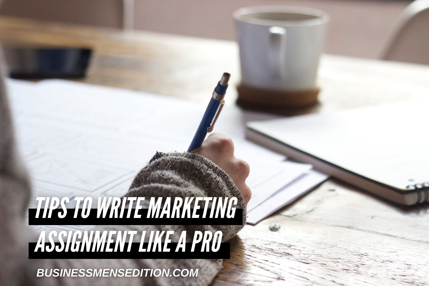 6 Top Tips To Write Marketing Assignment Like A Pro